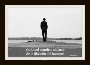 Santidad significa alejarse de la filosofía del hombre