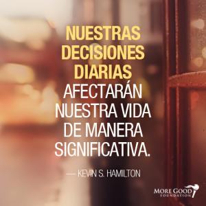 nuestras decisiones afectarán nuestra vida